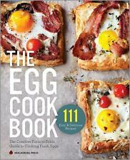 Egg Cookbook: The Creative Farm-To-Table Guide to Cooking Fresh Eggs, Healdsburg