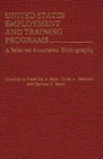 United States Employment and Training Programs : A Selected Annotated...
