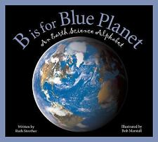 B is for Blue Planet: An Earth Science Alphabet (Sleeping Bear Alphabets)