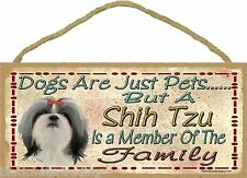 Dogs Are Just Pets But A Shih Tzu Is Part Of The Family Dog Sign Plaque 5X10""