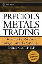Precious Metals Trading : How to Profit from Major Market Moves by Philip...