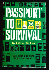 PASSPORT TO SURVIVAL-FOOD PREPARATION-PRESERVATION-STORAGE BY ESTHER DICKEY-HB