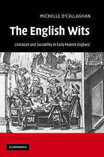 The English Wits: Literature and Sociability in , O'Callaghan, Michelle, New