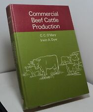 Commercial Beef Cattle Production by C C O'Mary and Irwin A Dyer