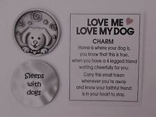 c 1x Sleeps with Dogs LOVE ME LOVE MY DOG lover Pocket Token Charm ganz comfort