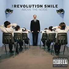 Above the Noise [PA] by Revolution Smile (The) (CD, Jul-2003, Geffen)