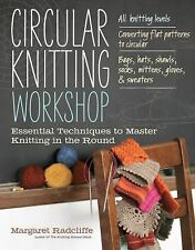 Circular Knitting Workshop : Essential Techniques to Master Knitting in the...