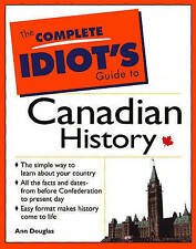 Complete Idiots Guide to Canadian History Douglas Very Good Book