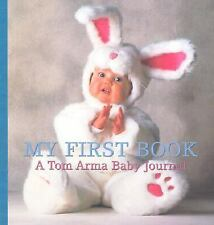 My First Book: A Tom Arma Baby Journal