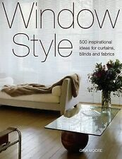 Window Style: 500 Inspirational Ideas for Curtains, Blinds and Fabrics by...