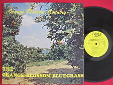 ORANGE BLOSSOM BLUEGRASS - ORANGE BLOSSOM COUNTRY - EAGLE ER-OB-100 - RARE LP