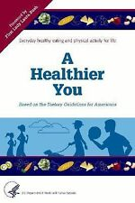 A Healthier You: Based on the Dietary Guidelines for Americans by