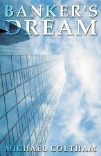 Banker's Dream by Michael Coltham (2014, Paperback)