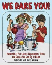 We Dare You: Hundreds of Fun Science Bets, Challenges, and Experiments-ExLibrary