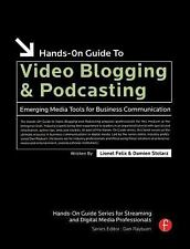 Hands-On Guide to Video Blogging and Podcasting: Emerging Media Tools -ExLibrary