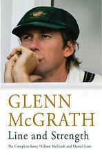 Line and Strength: The Complete Story by Glenn McGrath and Daniel Lane by...