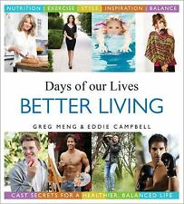 Days of our Lives Better Living: Cast Secrets for a Healthier, Balance-ExLibrary