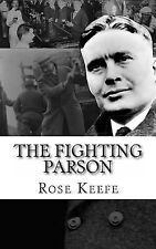 The Fighting Parson : The Life of Reverend Leslie Spracklin (Canada's Eliot...