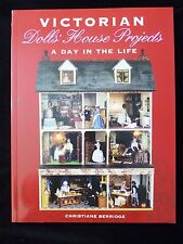 Victorian Dolls' House Projects : A Day in the Life by Christiane Berridge