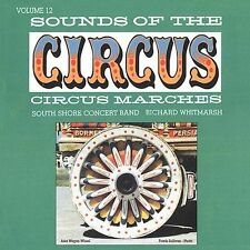 Sounds of the Circus, Vol. 12: Circus Marches by South Shore Concert Band CD