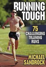 Running Tough: 75 Challenging Training Runs by Michael Sandrock
