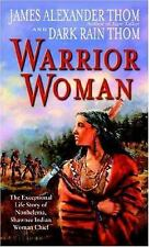 Warrior Woman : The Exceptional Life Story of Nonhelema, Shawnee Indian Woman...