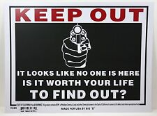 "KEEP OUT SIGN 9""X12"" IT LOOKS LIKE NO ONE IS HERE IS IT WORTH YOUR LIFE TO FIND"