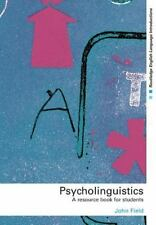 Routledge English Language Introductions: Psycholinguistics : A Resource Book...