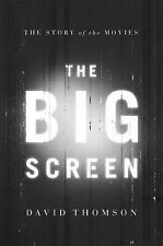 The Big Screen : Story of the Movies by David Thomson (2012, Hardcover) 1st ed.