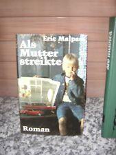 Als Mutter streikte, ein Roman von Eric Malpass