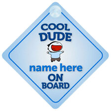 Cool Dude On Board Personalised Child/Baby Boy Car Sign