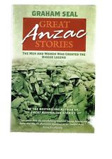 Great Anzac Stories: Men and Women Who Created the Digger Legend by Graham Seal