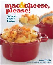 Mac and Cheese, Please! : 50 Super Cheesy Recipes by Laura Werlin (2012, E-book)