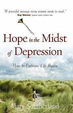 Hope in the Midst of Depression: How to Embrace Life Again by Southerland, Mary