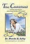 True Contentment: A Biblical Study for Achieving Satisfaction in Life (A Woman's