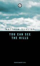 You Can See the Hills, Matthew Dunster
