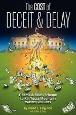 The Cost of Deceit and Delay: Obama & Reid's Scheme to Kill Yucca Mountain Waste
