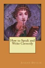 How to Speak and Write Correctly by Joseph Devlin (2015, Paperback)