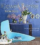 Tricia Guild Flower Sense: The Art of Decorating with Flowers-ExLibrary