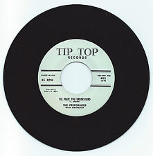 DOO WOP 45 THE PERFORMERS I'LL MAKE YOU UNDERSTAND ON TIP TOP  VG+ REPRO