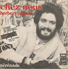 "45 TOURS / 7"" SINGLE--HERBERT PAGANI--CHEZ NOUS / SERENADE--1973"