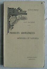 PARFUM PARFUMERIE ouvrage produits aromatiques artificiels et Naturels JAUBERT