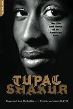 Tupac Shakur: The Life and Times of an American Icon: The Biography NEW BOOK