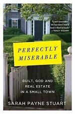 Perfectly Miserable: Guilt, God and Real Estate in a Small Town-ExLibrary