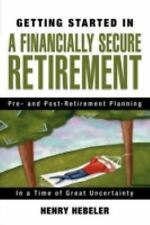 Getting Started in A Financially Secure Retirement (Getting Started In.....), He