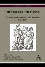 The Voice of the People : Writing the European Folk Revival, 1760-1914 (2013,...