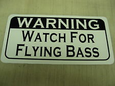 WATCH FOR FLYING BASS Sign 4 Fishing Hunting or Sporting Room, Lodge, Bait Shop