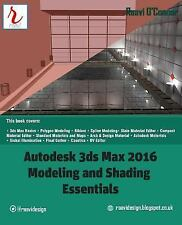 Autodesk 3ds Max 2016 - Modeling and Shading Essentials by Raavi O'Connor...
