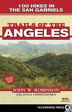 Trails of the Angeles : 100 Hikes in the San Gabriels by John W. Robinson and...