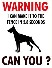 """I CAN MAKE IT TO THE FENCE IN 2.8 SECONDS foam board Dog sign 11"""" X 8"""" 1/2"""